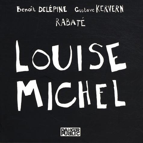 Benoît Delépine et Pascal Rabaté - Louise-Michel.