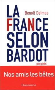 Benoît Delmas - La France selon Bardot.