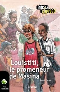 Benoît Demazy et  Récits Express - Louistiti, le promeneur de Masina - une histoire pour les enfants de 10 à 13 ans.