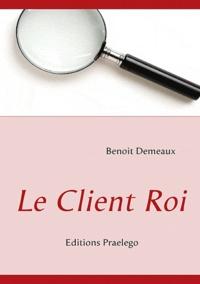 Benoît Demeaux - Le client roi.