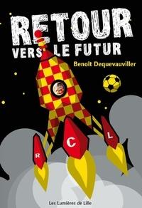 Benoît Dequevauviller - Retour vers le futur.