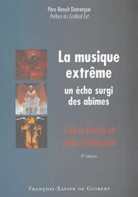 Benoît Domergue - La musique extrême : un écho surgi des abîmes - Culture barock et gothic flamboyant.