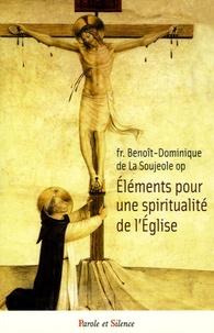 Benoît-Dominique de La Soujeole - Eléments pour une spiritualité de l'Eglise.