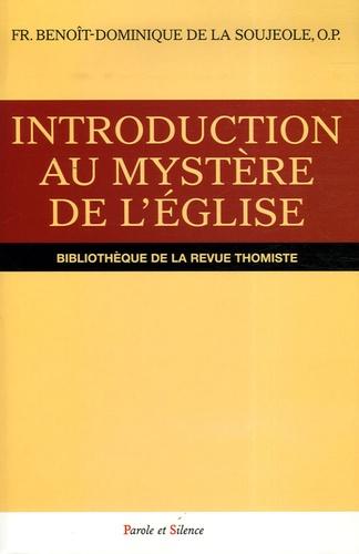 Benoît-Dominique de La Soujeole - Introduction au mystère de l'Eglise.