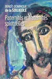 Benoît-Dominique de La Soujeole - Paternités et fraternités spirituelles.