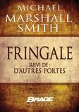 Benoît Domis et Michael Marshall Smith - Fringale suivi de D'autres portes.