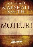 Benoît Domis et Michael Marshall Smith - Moteur!.