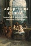 Benoît Dratwicki - La musique à la cour de Louis XV - François Colin de Blamont (1690-1760) : une carrière au service du roi.