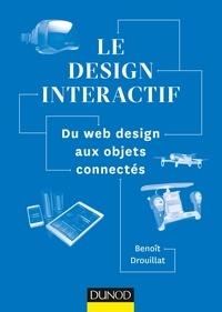 Benoît Drouillat - Le design interactif - Du web design aux objets connectés.