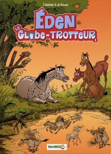 Benoit Du Peloux et Christophe Cazenove - Eden, le globe-trotteur Tome 1 : .