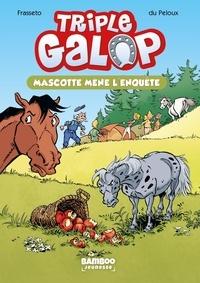 Benoît Du Peloux - Triple galop Tome 1 : Mascotte mène l'enquête.