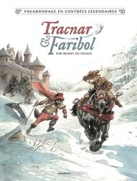 Benoit du Peloux - Vagabondage en contrées légendaires - Tome 1 - Tracnar et Faribol.