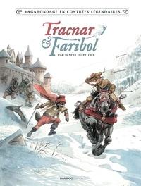 Benoit du Peloux - Vagabondage en contrées légendaires - Tome 1, Tracnar & Faribol.