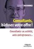Benoit Duchange - Consultants, bâtissez votre offre ! - Consultants en activité, auto-entrepreneurs....
