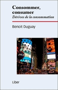 Consommer, consumer - Dérives de la consommation.pdf