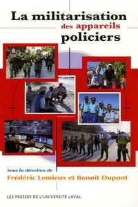 Benoît Dupont et Frédéric Lemieux - La militarisation des appareils policiers.