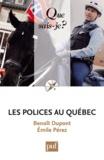 Benoît Dupont et Emile Pérez - Les polices au Québec.