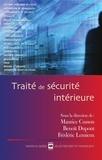 Benoît Dupont et Frédéric Lemieux - Traité de sécurité intérieure.