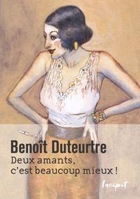 Benoît Duteurtre - Deux amants, c'est beaucoup mieux ! - Le 1er jour des Années folles.