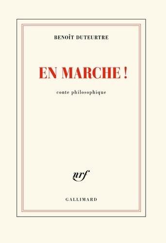 Benoît Duteurtre - En marche! - Conte philosophique.