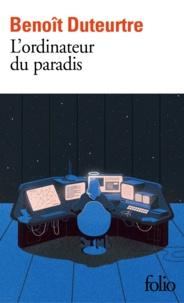 Benoît Duteurtre - L'ordinateur du paradis.