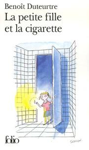Benoît Duteurtre - La petite fille et la cigarette.