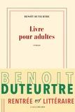Benoît Duteurtre - Livre pour adultes.