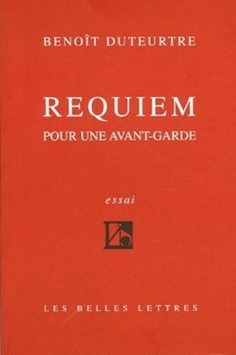 Benoît Duteurtre - Requiem pour une avant-garde.