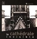Benoît Eliot et Stéphane Rioland - La cathédrale invisible, Rouen.