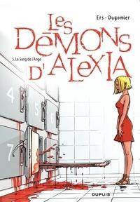 Benoît Ers et Vincent Dugomier - Les Démons d'Alexia Tome 5 : Le Sang de l'ange.
