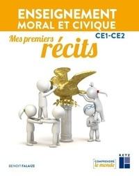 Benoît Falaize - Enseignement moral et civique CE1-CE2 - Mes premiers récits.