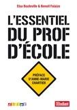 Benoît Falaize et Elsa Bouteville - L'essentiel du prof d'école - Ebook.