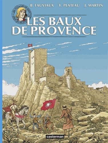 Benoît Fauviaux et Yves Plateau - Les voyages de Jhen  : Les Baux de Provence.
