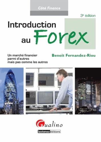 Benoît Fernandez-Riou - Introduction au Forex - Un marché financier parmi d'autres mais pas comme les autres.