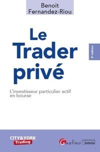 Benoît Fernandez-Riou - Le Trader privé - L'investisseur particulier actif en bourse.