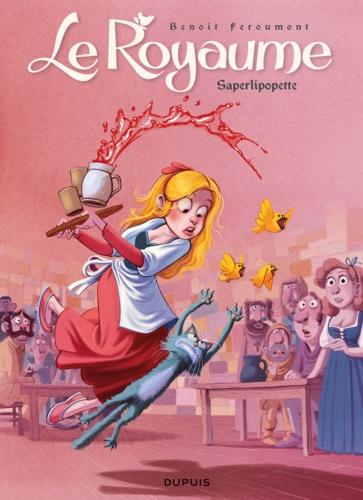 Benoît Feroumont - Le Royaume Tome 6 : Saperlipopette !.