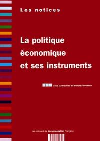Benoît Ferrandon et  Collectif - La politique économique et ses instruments.