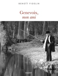 Benoît Fidelin - Genevoix, mon ami.