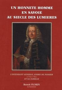 Benoît Florin - Un honnête homme en Savoie au siècle des Lumières - L''intendant général André de Passier (1702-1784) et sa famille.