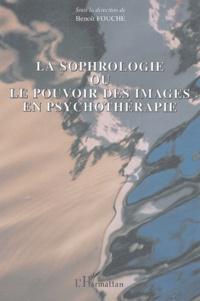 Benoît Fouché - La sophrologie ou le pouvoir des images en psychothérapie.