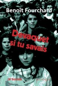 Benoît Fourchard - Devaquet si tu savais.