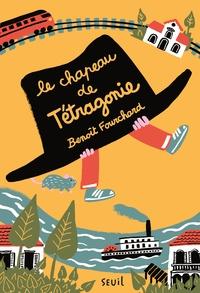 Benoît Fourchard - Le Chapeau de Tétragonie.