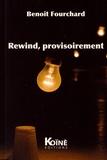 Benoît Fourchard - Rewind, provisoirement.