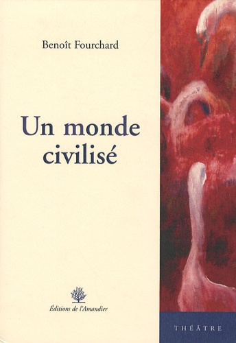 Benoît Fourchard - Un monde civilisé.
