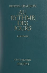 Benoît Frachon et Henri Krasucki - Au rythme des jours (1). 1944-1954 - Rétrospective sur 20 années de luttes de la C.G.T. (textes choisis).