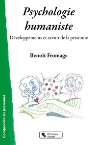 Benoît Fromage - Psychologie humaniste - Développements et avenir de la personne.