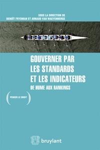 Gouverner par les standards et les indicateurs- De Hume aux rankings - Benoît Frydman |