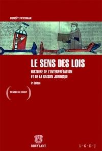 Benoît Frydman - Le sens des lois - Histoire de l'interprétation et de la raison juridique.