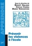 Benoît Galand et Cécile Carra - Prévenir les violences à l'école.