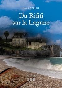 Benoît Gallot - Du Rififi sur la Lagune.